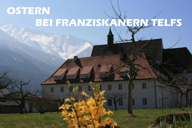 Ostern erleben mit Franziskanern