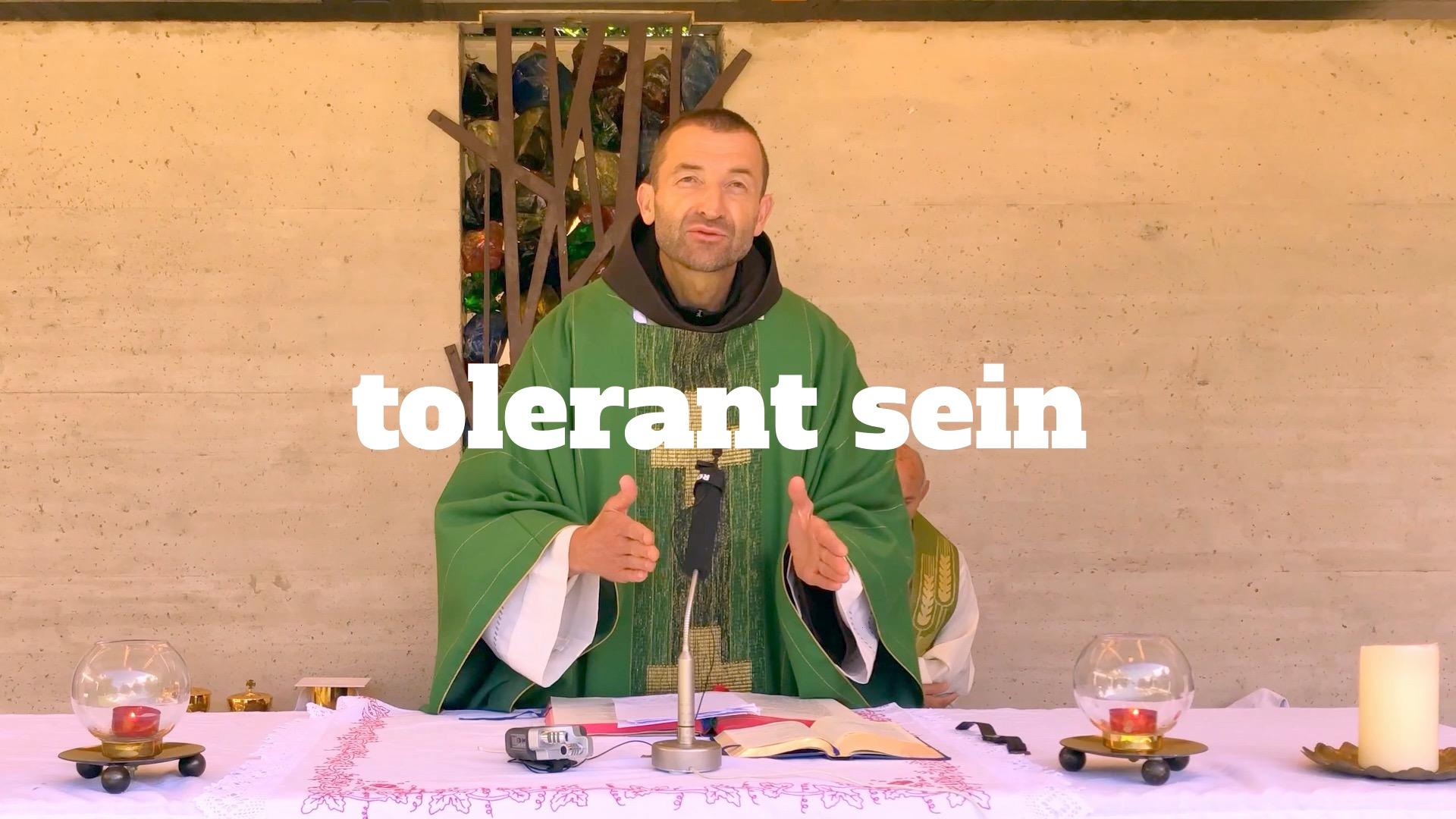 Tolerant sein